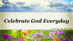 Wonderful Ways to Celebrate God Everyday