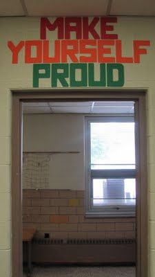 Love the idea of a quote above the door for kids to read everyday as they leave class.