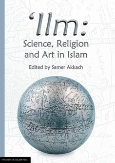 OAPEN Library - Ilm : Science, Religion and Art in Islam