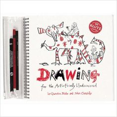 Drawing for the Artistically Undiscovered (Klutz): Amazon.co.uk: Quentin Blake, John Cassidy: 9781570543203: Books