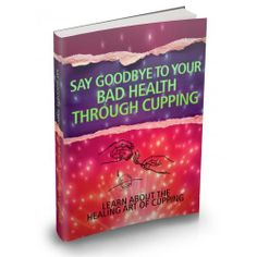 Say Goodbye Your Bad Health Cupping This Product Is One Of The Most Valuable Resources In The World When It Comes To Getting Serious Results In Breaking Into The Healing Craze!