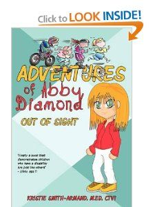 Being blind does not stop this girl detective from solving the mysterious cases that happen in her home and at school.  Abby is smart, self reliant and ready to take on any problems that come her way along with her friends a.k.a The Three Musketeers.  Adventures of Abby Diamond: Out of Sight: Kristie Smith-Armand M.Ed CTVI: 9781440170133: Amazon.com: Books