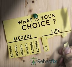 What's Your Choice? Alcohol or Life Alcohol Rehab, Choices, Life
