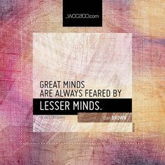 Great minds are always feared  ~ @AuthorDanBrown - #Life, #LifeQuotes, #Fear, #FearQuotes, #MindQuotes, #Envy, #EnvyQuotes, #GreatMinds, #Inferiority, #Superiority, #DanBrownQuotes - http://wocado.com/great-minds-are-always-feared/