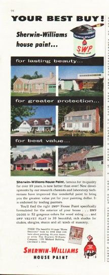 "1958 SHERWIN-WILLIAMS vintage magazine advertisement ""Your Best Buy"" ~ Your Best Buy! Sherwin-Williams house paint ... for lasting beauty ... for greater protection ... for best value ... Sherwin-Williams House Paint, famous for its quality for over 89 years, is now better than ever!  ~ ..."
