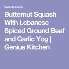 Butternut Squash With Lebanese Spiced Ground Beef and Garlic Yog   Genius Kitchen