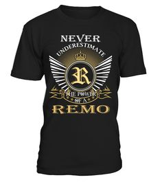 Never Underestimate the Power of a REMO