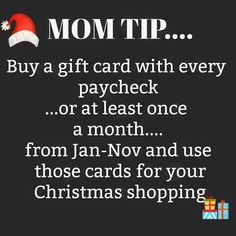 gift cards in advance to help with holidays