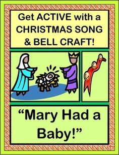 """SONG and CRAFT about the CHRISTMAS STORY! Enjoy this child-friendly version of """"Mary Had a Baby!"""", a great gospel tune with a steady beat. Angels sing, shepherds visit, and Wise Men follow a star! Make a colorful BELL CRAFT to accompany nine easy song verses.  Great for classroom Christmas, Sunday School, or Parent Program! (7 pages) From Joyful Noises Express TpT! $"""