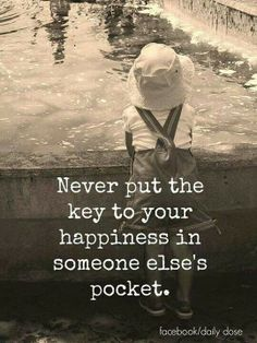 You hold the key to your own happiness