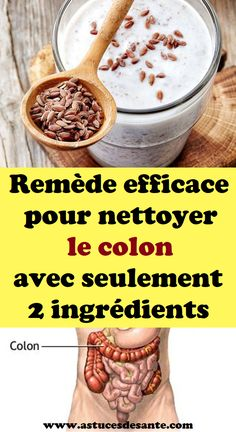Remède efficace pour nettoyer le colon avec seulement 2 ingrédients #remèdesmaison #remède #nettoyerlecolon #colon #recettesanté Colon, Gastro, Cancer, Beans, Vegetables, Flaxseed Flour, Cystitis, Cholesterol Levels, Herbal Plants
