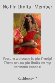 No Pin Limits - Member: Kathleen~ * - Visit profile here: http://www.pinterest.com/kathleenpoppy