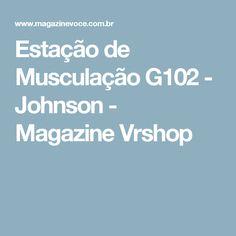 Estação de Musculação G102 - Johnson - Magazine Vrshop