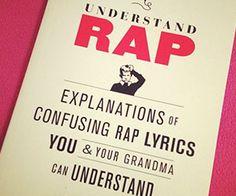 Understand Rap Book  http://www.thisiswhyimbroke.com/understand-rap-book