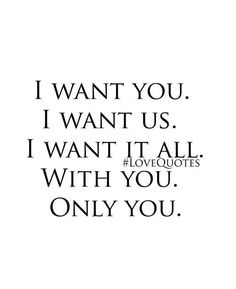Soulmate Quotes :Toni Michelle only you. I want to hear your voice. Love Quotes For Him, Quotes To Live By, Me Quotes, Only You Quotes, Daily Quotes, Qoutes, Love You, Just For You, My Love