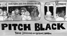 Pitch Black: Dont be Skerd by Youme Landowne and Anthony Horton