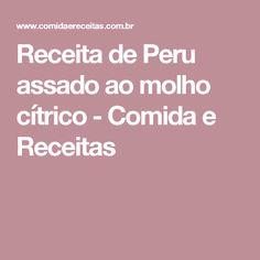 Receita de Peru assado ao molho cítrico - Comida e Receitas
