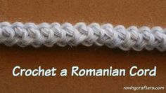 Learn how to crochet Romanian Cord, aka, Romainian Lace Cord, aka Macrame Cord. And find more help at rovingcrafters.com