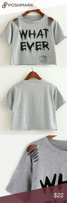 Whatever Crop Top One Size:  Length: 18.9in Sleeve: 7.5in Bust: 38.6-49in Shoulder: 18.5in  100% polyester  *ALSO AVAILABLE IN PINK IN MY CLOSET *  Letter print, short sleeve, crewneck, ripped tee Loose and Comfy to wear with stretch  Machine wash cold with like colors, dry low heat.  Boutique items are NWOT direct from makers   Tags. Goth. Punk. Kawaii. Grunge. Pastel goth.  Pinup.  Rave. Lolita.  Harajuku. Tops Crop Tops