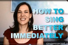 Sing Better Immediately