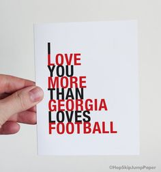Georgia Bulldog Football Card - I Love You More Than Georgia Loves Football - perfect gift for UGA fan! - 10% off with PIN10 coupon code