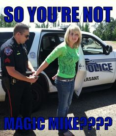"""Cop humor all the females always call my partner """" magic mike"""" so annoying lol"""