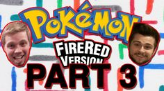 Pokémon FireRed: Onto the Elite Four! - PART 3 - The Place Plays
