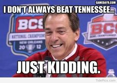 Below is a transcript of comments made by Alabama head football coach Nick Saban at BCS Media Day on Friday, as provided by the Sugar Bowl. Tennessee Football Memes, Alabama Vs Tennessee, Alabama Memes, Alabama Football Team, Auburn Football, Football Is Life, College Football, Football Season, Uofa Football