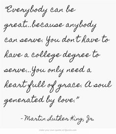 MLK quote--heart full of grace, soul generated by love.