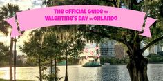 50 Things to do for Valentine's Day in Orlando