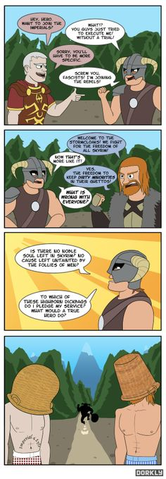 The Skyrim Dilemma - Dorkly Comic- this one stumped me too. This time I sided with the storm cloaks, next time it'll be imperials.