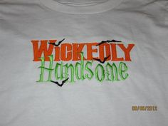 WICKEDLY Handsome Custom embroidered tshirt or one by lateedatees, $21.00