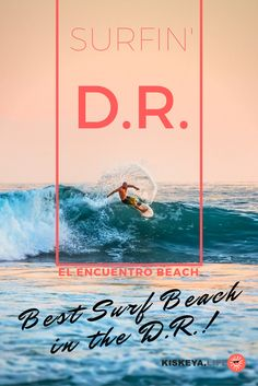 El Encuentro Beach -- One of the best surf spots on the island -- if not THE best!