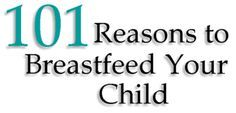 101 Reasons to Breastfeed Your Child