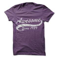Awesome since 1989 T Shirts, Hoodies. Check price ==► https://www.sunfrog.com//Awesome-since-1989.html?41382 $19