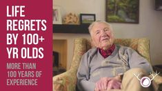 100-year-olds Talk About Their Biggest Regrets And Best Advice (video)