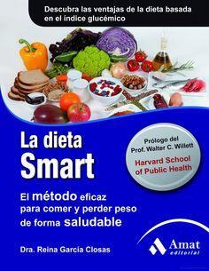 LA DIETA SMART: El método eficaz para comer y perder peso de forma saludable - Reina Garcia Closas - Google Libros