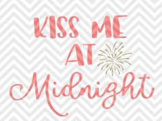 Kiss Me at Midnight New Years Eve Fireworks Cheers New Year Celebrate Cheers Kiss Me Midnight Onesie Printable Decor Christmas Winter Wonderland SVG file - Cut File - Cricut projects - cricut ideas - cricut explore - silhouette cameo projects - Silhouette projects  by KristinAmandaDesigns