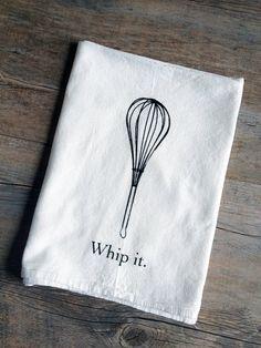 Whip It - Screen Printed Cotton Flour Sack Kitchen Tea Towel - Whisk - Hostess Gift. $9.00, via Etsy.
