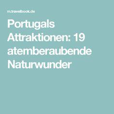 Portugals Attraktionen: 19 atemberaubende Naturwunder