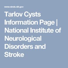 Tarlov Cysts Information Page | National Institute of Neurological Disorders and Stroke