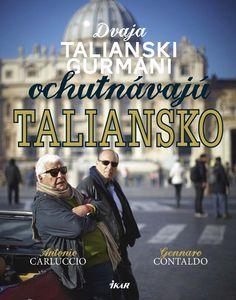 Kniha Dvaja talianski gurmáni ochutnávajú Taliansko ponúka vyše 80 chutných receptov a úchvatných fotografií ako prehliadku vedomostí, ale aj oddanosti týchto dvoch mužov rodnej krajine, jej ľuďom a produktom.  Viac: http://www.bux.sk/knihy/207338-dvaja-talianski-gurmani-ochutnavaju-taliansko.html