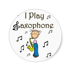 """I Play Saxophone Stickers Sticker  A stick figure saxophone player with musical notes and text that reads """"I Play Saxophone""""   --  Created By stick_figures :  Ishpeming, Michigan,"""