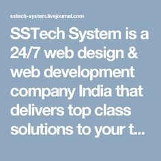 SSTech System is a 24/7 web design & web development company India that delivers top class solutions to your technical challenges & aspirations. We hold immense specialization in offering tailor-made and quantifiable services in the spheres of eCommerce Website Development, WordPress, Magento, Joomal development, custom web application development, content management system, search engine optimization, internet marketing, mobile responsive website and mobile application development.
