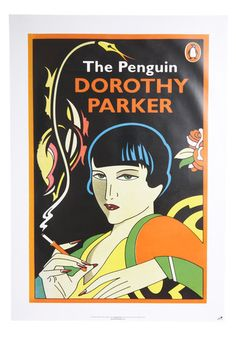 """""""The first thing I do in the morning is brush my teeth and sharpen my tongue."""" - Dorothy Parker"""