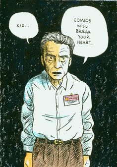 """Jack Kirby by Dylan Horrocks - """"In the 1980s, James Romberger [American fine artist and cartoonist] met Kirby at a convention in New York. Kirby kindly looked at Romberger's work and then gave him a piece of advice: """"Kid, you're one of the best. But put your work in galleries. Don't do comics. Comics will break your heart."""""""