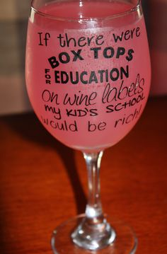 If there were BOX TOP$ FOR EDUCATION on wine labels my kid's school would be rich!