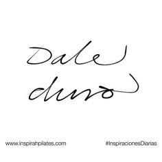 Dale duro.  #InspirahcionesDiarias por @CandiaRaquel  Inspirah mueve y crea la realidad que deseas vivir en:  http://ift.tt/1LPkaRs