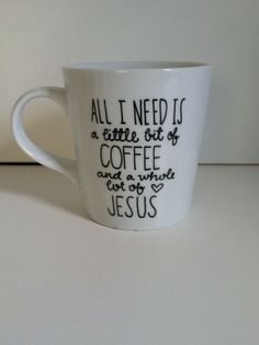 A Little Bit of Coffee and a Whole Lot of Jesus Ceramic Coffee Mug-Hand painted-16 oz. -Christian Gift:
