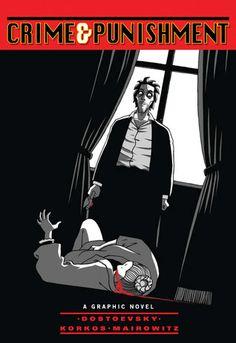 Crime and Punishment: A Graphic Novel (Illustrated Classics) by David Zane Mairowitz, Alain Korkos (Illustrator), Fyodor Dostoyevsky